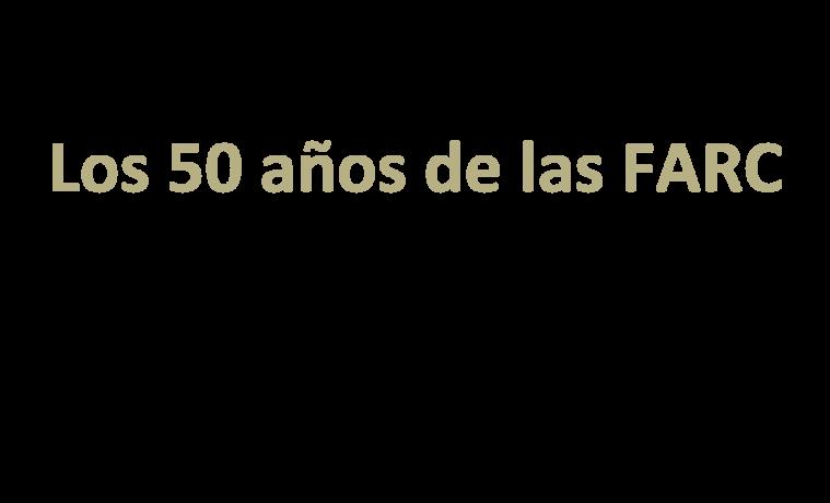 Cronología sobre los 50 años de la guerrilla de las FARC