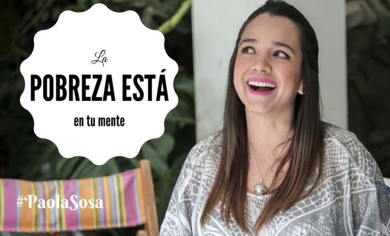 Paola Sosa pobreza mente