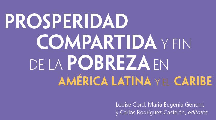 Los motores de la prosperidad en América Latina y el Caribe en la última década
