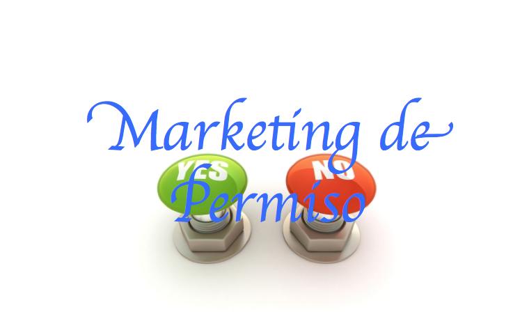 El Marketing de permiso como mecanismo de captación de clientes