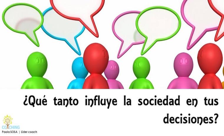 Te has preguntado alguna vez… ¿Qué tanto influye la sociedad en tus decisiones?