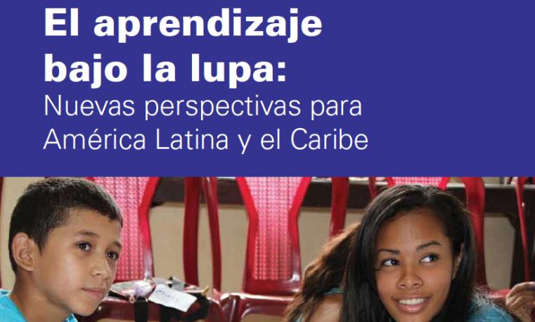 Unicef. Portada del estudio: El Aprendizaje bajo la lupa: Nuevas perspectivas para América Latina y el Caribe.