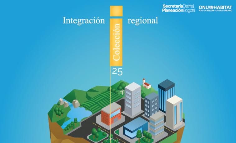 Estrategia de integración regional de Bogotá es evaluada por Naciones Unidas