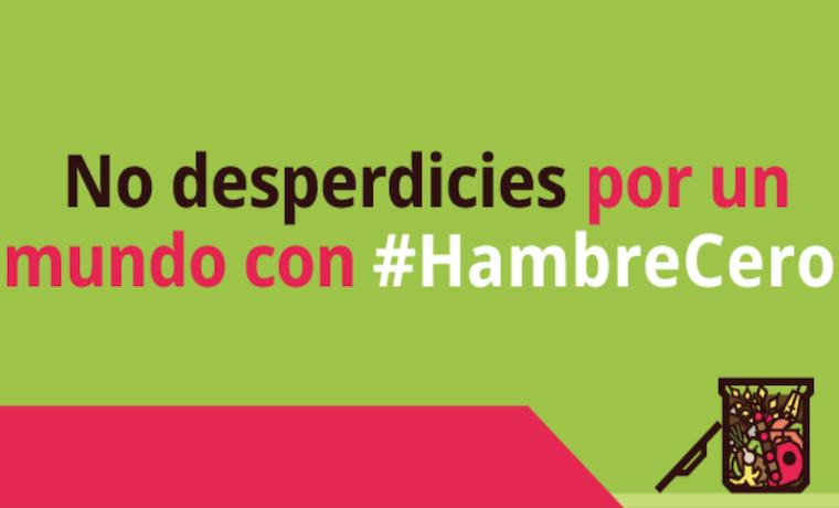 9 ideas para reducir el desperdicio de comida y convertirte en un héroe #HambreCero