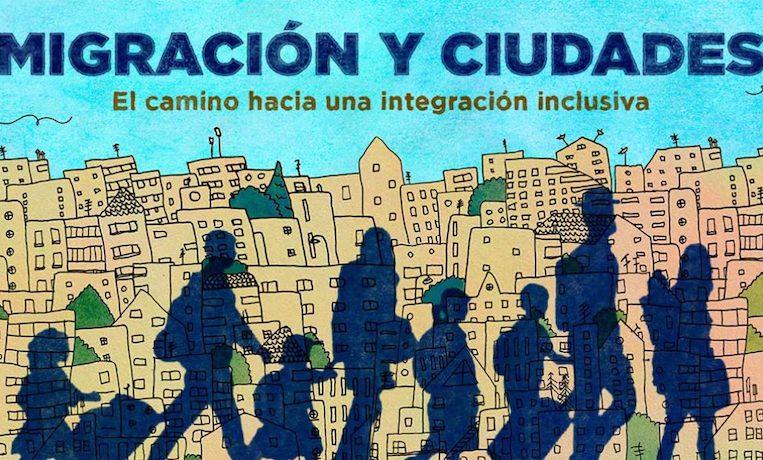 Migración y ciudades: el camino hacia una integración inclusiva